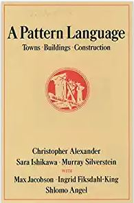 A Pattern Language, Christopher Alexander, et. al.