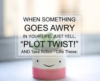 """""""PLOT TWIST""""!"""