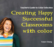 "Creating Happy, Successful Classrooms with Color ~ 71 page  ""How To"" Guide Used in the PPGPaints Campos/Rand Study 2020"
