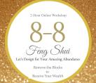 8-8 Feng Shui for Your Amazing Abundance